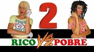 Rico VS Pobre 2