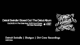 Detroit Swindle | Shotgun | Dirt Crew Recordings