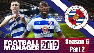 Football Manager 2019: Reading FC: Season 6 Part 2