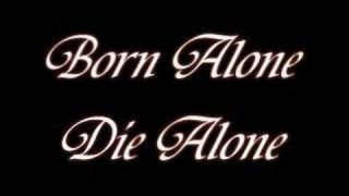 Download Born Alone Die Alone MP3 song and Music Video