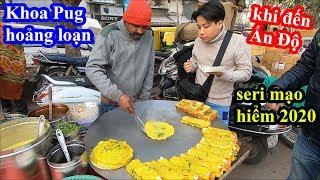 Chán sang chảnh - Khoa Pug liều mạng dắt Cameraman qua Ấn Độ - Food Tour 2020