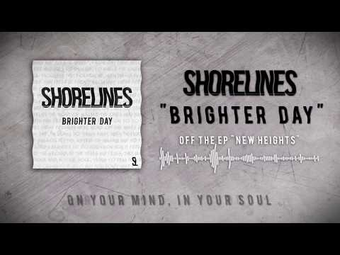 Shorelines - Brighter Day (Official Lyric Video)