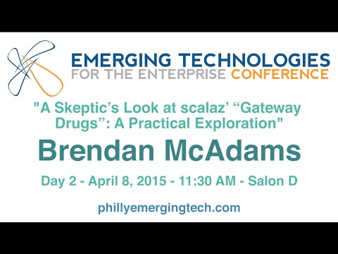 PhillyETE2015#31-A Skeptic's Look at scalaz' Gateway Drugs: A Practical Exploration-Brendan McAdams