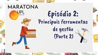 Gestão em Minutos Episódio 2: Principais ferramentas de gestão (Parte 2)