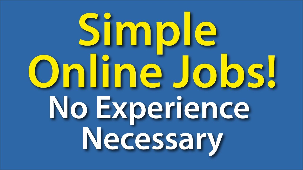 simple online jobs no experience necessary simple online jobs simple online jobs no experience necessary simple online jobs 100%