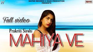 Mahiya Ve | HD Video | Prakriti Sirohi | Mickey | Sniper Records | Latest Punjabi Song 2020