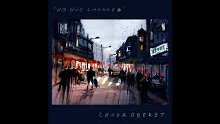 conor oberst - no one changes