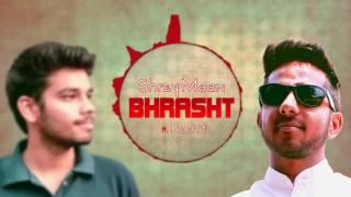 Shreymaan - Bhrasht ft. Rachit