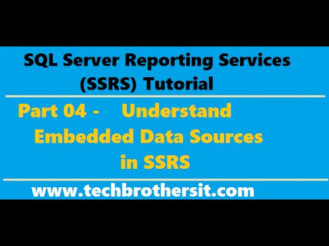SSRS Tutorial 04 - Understand Embedded Data Sources In SSRS