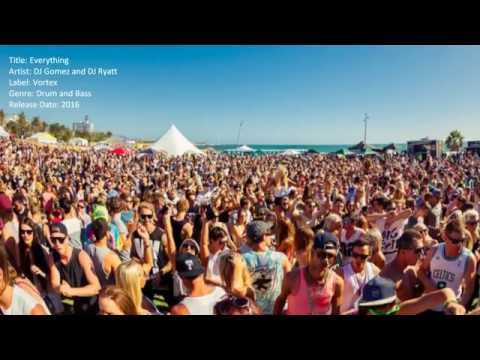 Everything | DJ Gomez and DJ Ryatt | Drum and Bass | Uplifting | Summer 2016
