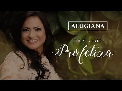 Profetiza - Alugiana (Vídeo Letra) 2017