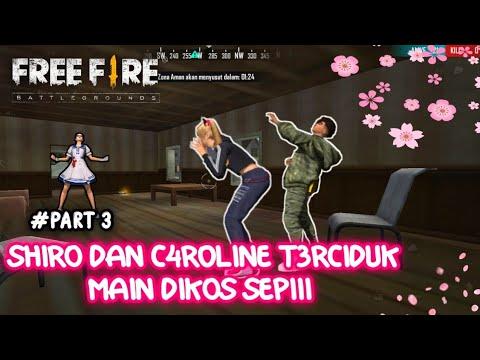 FILM PENDEK FREE FIRE | SHIR0 DAN C4ROLINE T3RCIDUK L4GI M4IN (PART 3)