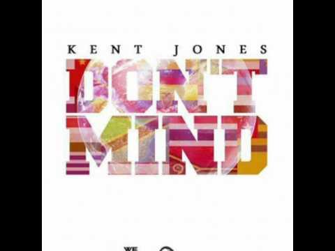 Kent Jones - Dont Mind (Paroles+Télécharger MP3)