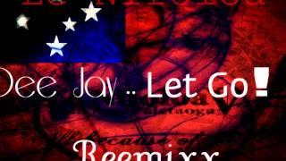 DeeJay - Let Go (Le Nifoloa Remix 2012)