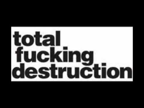 Total Fucking Destruction - Live at MDF 2010