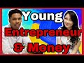 MONEY ADVICE FOR YOUNG PEOPLE (plus Young Entrepreneur Advice!) Cherry Tung