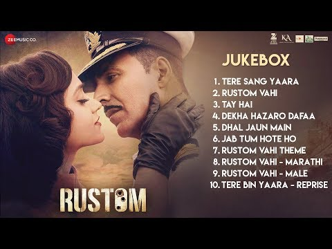 Rustom - Full Movie Audio Jukebox | Akshay Kumar, Ileana D'cruz, Esha Gupta | Latest Bollywood Songs