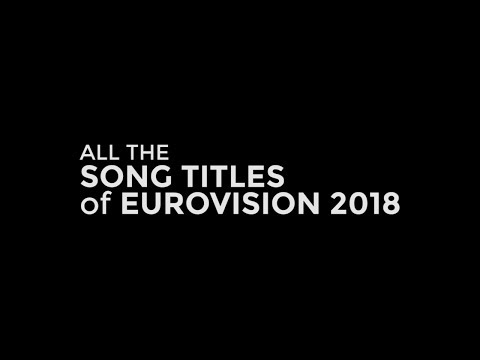 All song titles of Eurovision 2018.
