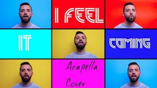 Baixar The Weeknd - I Feel It Coming ft. Daft Punk (ACAPELLA COVER)
