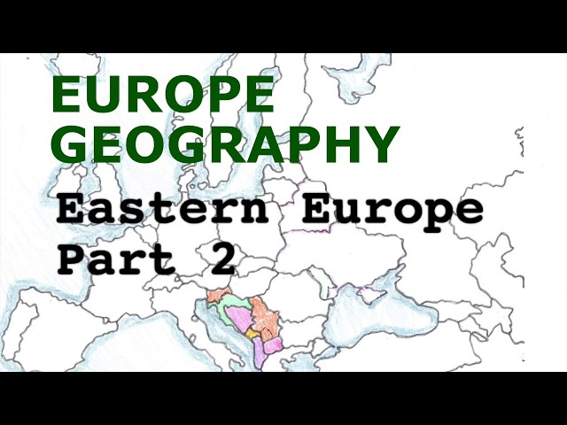 Europe Geography Song, Eastern Europe Part 2