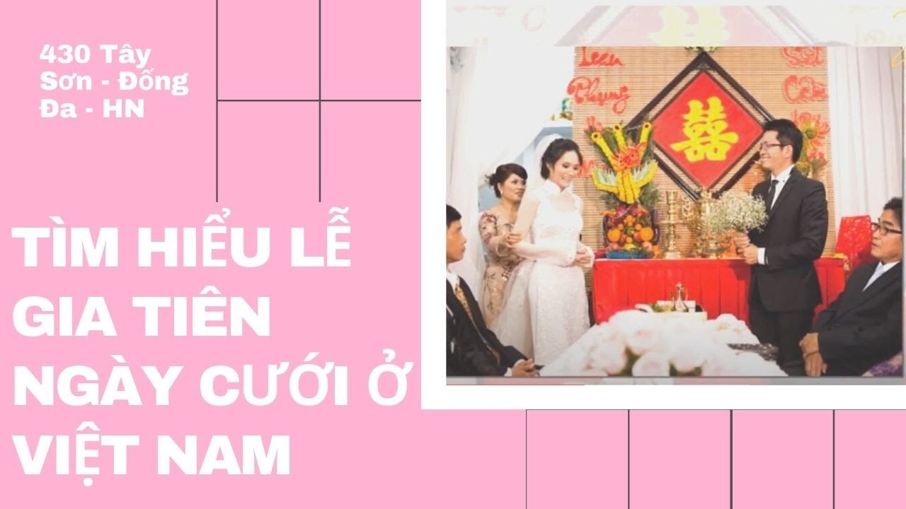 Tìm hiểu lễ gia tiên ngày cưới của Việt Nam
