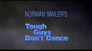 TOUGH GUYS DON'T DANCE - (1987) Trailer