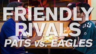 Friendly Rivals: Pats vs. Eagles
