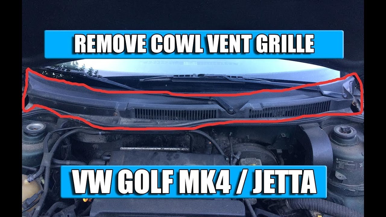 How To Remove Windshield Wiper Cowl Vent Grille Vw Golf