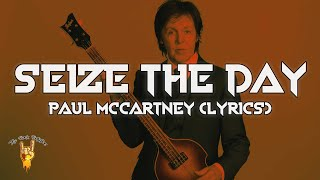Paul McCartney - Seize The Day (Lyrics) | The Rock Rotation