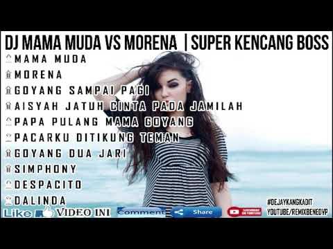 DJ MAMA MUDA VS MORENA | SUPER KENCANG BOSS