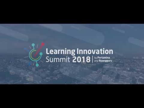 Learning Innovation Summit 2018 (Ruang Guru dan Pertamina)
