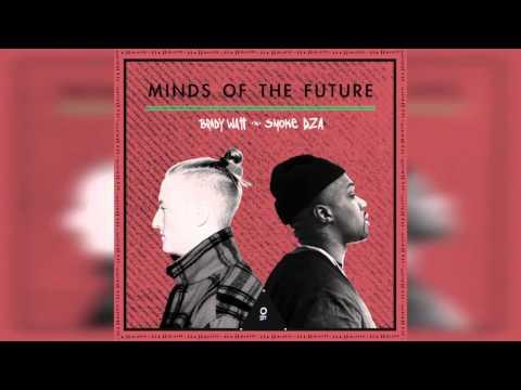 Brady Watt ft. Smoke DZA - Minds Of The Future
