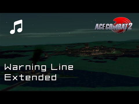 """""""Warning Line"""" - Ace Combat 2 OST (Extended)"""