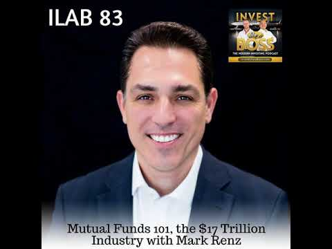 83: Mutual Funds 101, the $17 Trillion Industry with Mark Renz