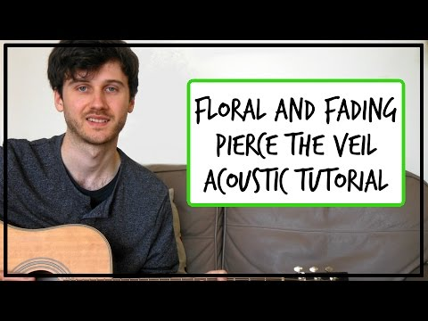 Floral and Fading - Pierce The Veil - Acoustic Guitar Tutorial (NO ...