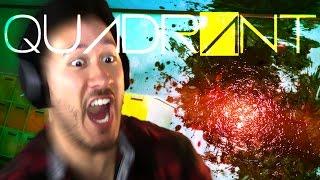 EVERYONE WILL DIE!! | Quadrant #1