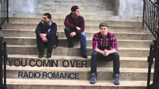 "Radio Romance ""You Comin"