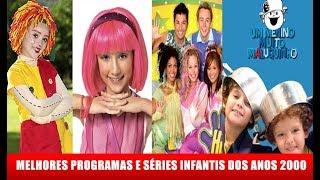 Os Programas e Séries Infantis dos anos 2000 - Parte 2