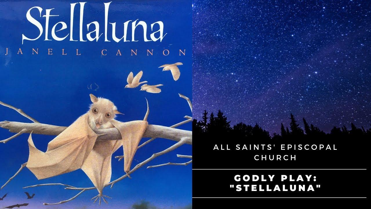 """Stellaluna"" | All Saints' Episcopal Church | Godly Play"