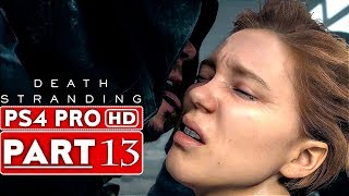 DEATH STRANDING Gameplay Walkthrough Part 13 [1080p HD PS4 PRO] - No Commentary