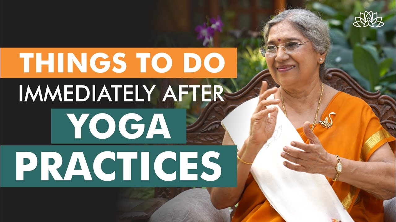 Important things to do after Yoga practice   Dr. Hansaji Yogendra
