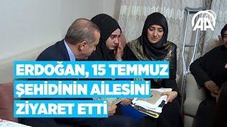 Cumhurbaşkanı Erdoğan, 15 Temmuz şehidinin ailesini ziyaret etti