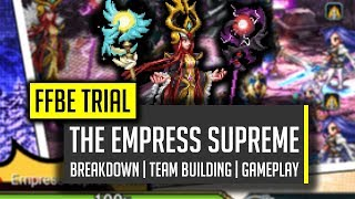 the empress supreme trial guide great mechanics and fun imo ffbe final fantasy brave exvius