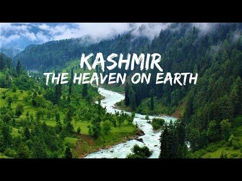 Beauty of KASHMIR - The Heaven on Earth
