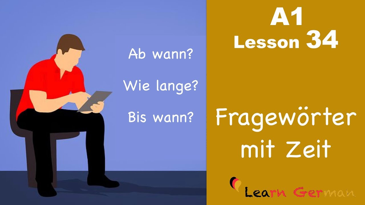 Learn German | Zeit - Fragewörter | Time related questions | German for beginners | A1 - Lesson 34
