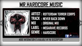 Rotterdam Terror Corps - Never Back Down [HD]