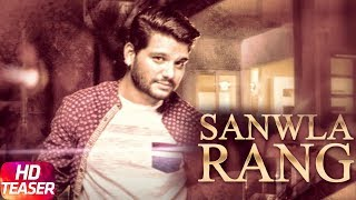 Sanwla Rang (Teaser) | Robin Raj | Tar E | Full Song Releasing Tomorrow | Speed Records
