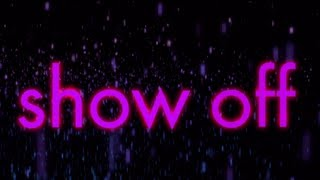 SoMo | Show Off (Lyric Video)
