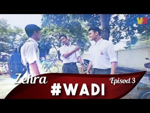 Zehra : Wadi episod 3