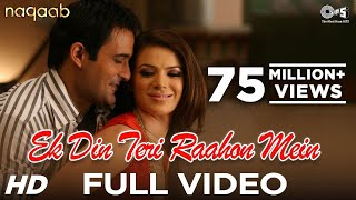 Video Ek Din Teri Raahon Mein - Video Song | Naqaab | Akshaye Khanna & Urvashi Sharma | Javed Ali | Pritam download MP3, 3GP, MP4, WEBM, AVI, FLV Oktober 2018